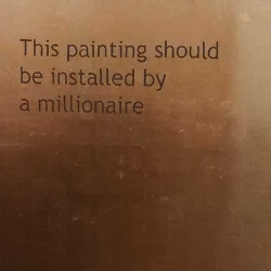 'This painting should be installed by a millionaire', Jonathan Monk