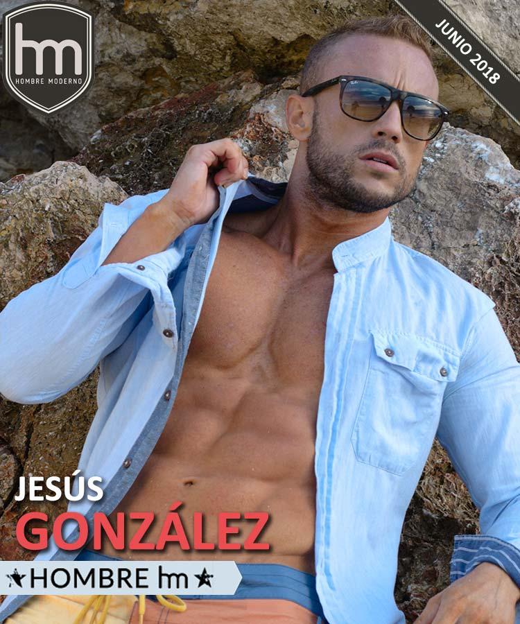Jesús González: Hombre HM de Junio 2018